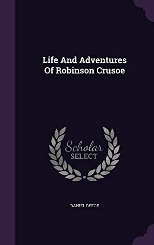 9781347710302: Life And Adventures Of Robinson Crusoe