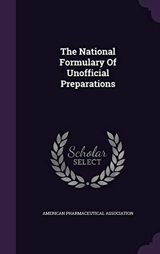 9781347714959: The National Formulary Of Unofficial Preparations
