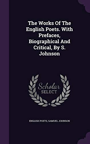 9781347720875: The Works of the English Poets. with Prefaces, Biographical and Critical, by S. Johnson