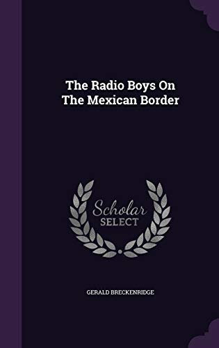 9781347728215: The Radio Boys On The Mexican Border