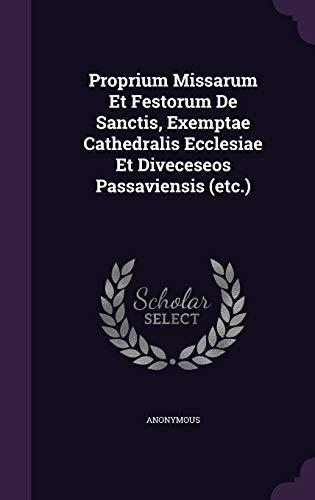 Proprium Missarum Et Festorum de Sanctis, Exemptae: Anonymous