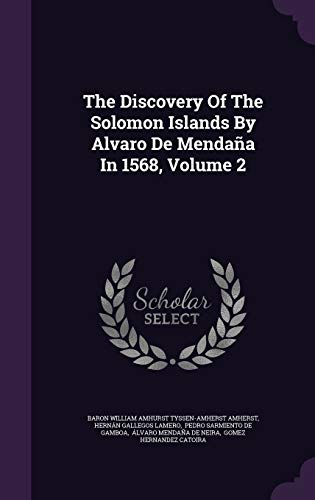 9781347738795: The Discovery Of The Solomon Islands By Alvaro De Mendaña In 1568, Volume 2