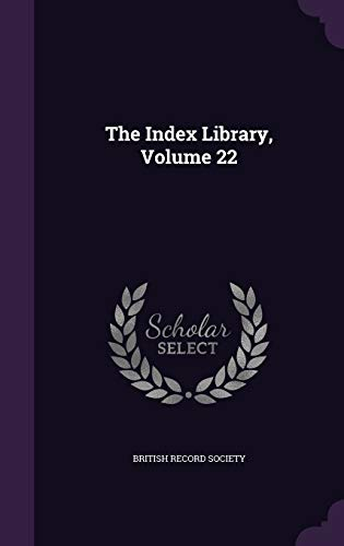 9781347742235: The Index Library, Volume 22