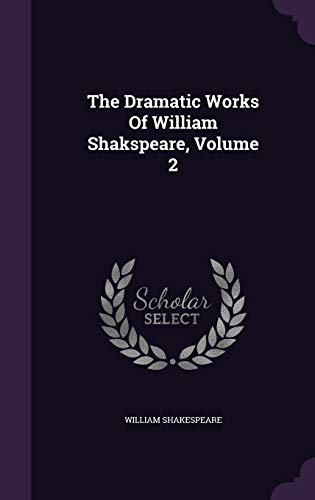9781347746516: The Dramatic Works Of William Shakspeare, Volume 2