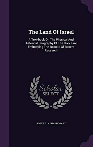 9781347749517: The Land Of Israel: A Text-book On The Physical And Historical Geography Of The Holy Land Embodying The Results Of Recent Research