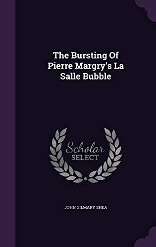 9781347754948: The Bursting Of Pierre Margry's La Salle Bubble