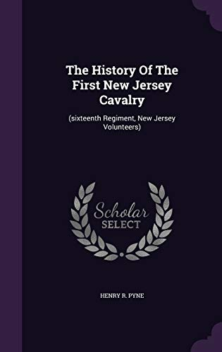 9781347758175: The History Of The First New Jersey Cavalry: (sixteenth Regiment, New Jersey Volunteers)