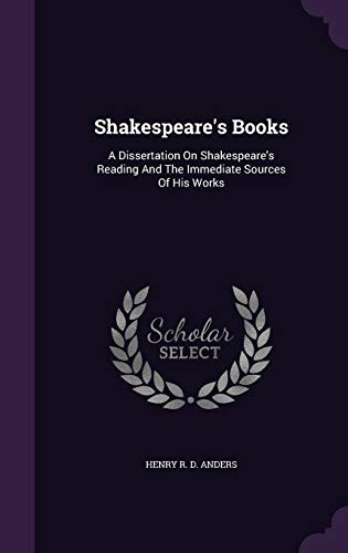 9781347765401: Shakespeare's Books: A Dissertation On Shakespeare's Reading And The Immediate Sources Of His Works