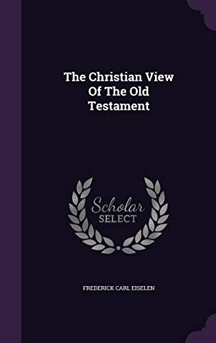 9781347769041: The Christian View Of The Old Testament