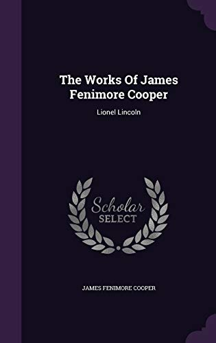9781347775899: The Works Of James Fenimore Cooper: Lionel Lincoln