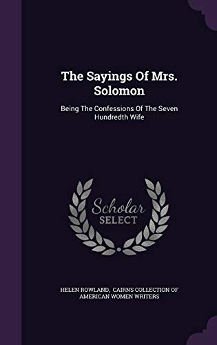 9781347776582: The Sayings Of Mrs. Solomon: Being The Confessions Of The Seven Hundredth Wife