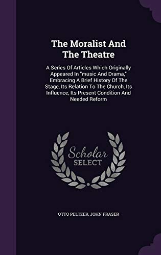 9781347788318: The Moralist And The Theatre: A Series Of Articles Which Originally Appeared In