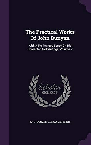 The Practical Works Of John Bunyan: With: Bunyan, John
