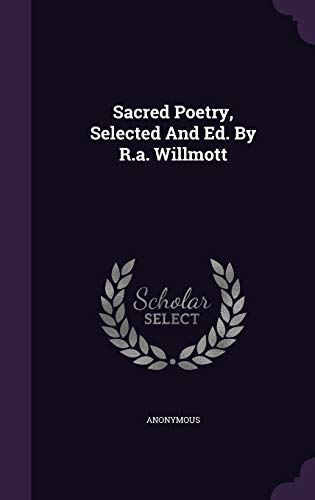 Sacred Poetry, Selected and Ed. by R.A.: Anonymous