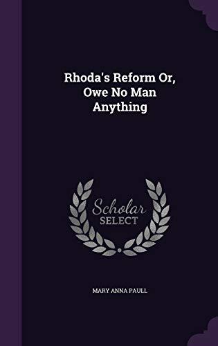9781347801345: Rhoda's Reform Or, Owe No Man Anything