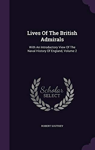 9781347824245: Lives Of The British Admirals: With An Introductory View Of The Naval History Of England, Volume 2