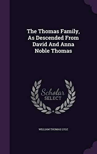 9781347825204: The Thomas Family, As Descended From David And Anna Noble Thomas