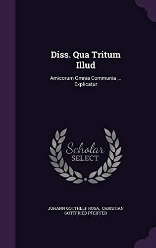 9781347826485: Diss. Qua Tritum Illud: Amicorum Omnia Communia ... Explicatur