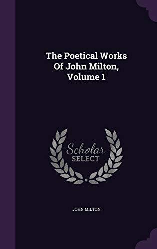 9781347837207: The Poetical Works Of John Milton, Volume 1