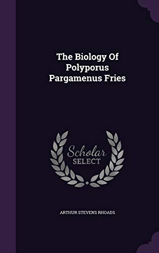 9781347838174: The Biology Of Polyporus Pargamenus Fries