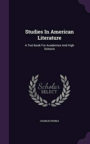 9781347841167: Studies In American Literature: A Text-book For Academies And High Schools