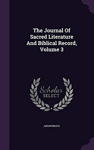 9781347844441: The Journal Of Sacred Literature And Biblical Record, Volume 3
