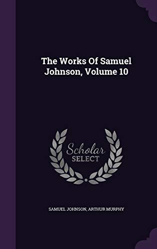 9781347854488: The Works Of Samuel Johnson, Volume 10