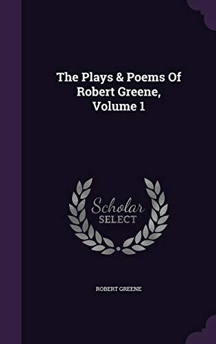 9781347855515: The Plays & Poems Of Robert Greene, Volume 1
