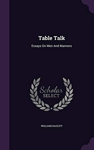 9781347857632: Table Talk: Essays On Men And Manners