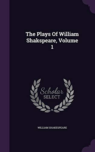 9781347864128: The Plays Of William Shakspeare, Volume 1