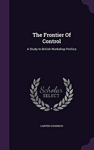 9781347873601: The Frontier Of Control: A Study In British Workshop Politics