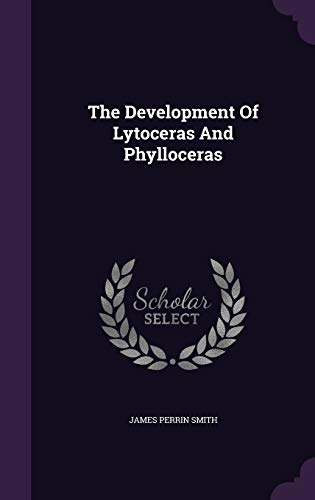 9781347877999: The Development Of Lytoceras And Phylloceras