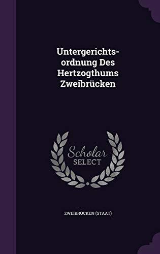 9781347899625: Untergerichts-ordnung Des Hertzogthums Zweibrücken