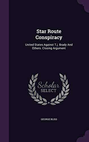 9781347909140: Star Route Conspiracy: United States Against T.j. Brady And Others. Closing Argument