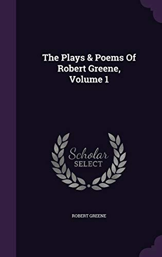 9781347919590: The Plays & Poems Of Robert Greene, Volume 1