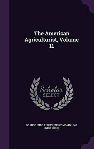 9781347921968: The American Agriculturist, Volume 11