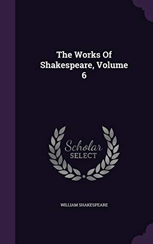9781347922842: The Works Of Shakespeare, Volume 6