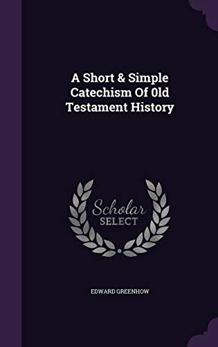 9781347936405: A Short & Simple Catechism Of 0ld Testament History