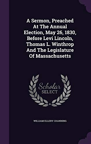 A Sermon, Preached at the Annual Election,: Dr William Ellery