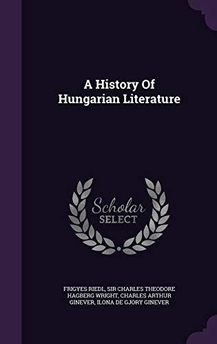 9781347945674: A History Of Hungarian Literature