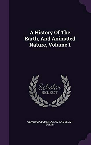 9781347955543: A History Of The Earth, And Animated Nature, Volume 1