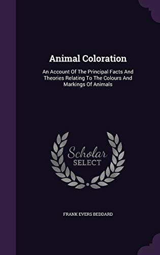 9781347960967: Animal Coloration: An Account Of The Principal Facts And Theories Relating To The Colours And Markings Of Animals