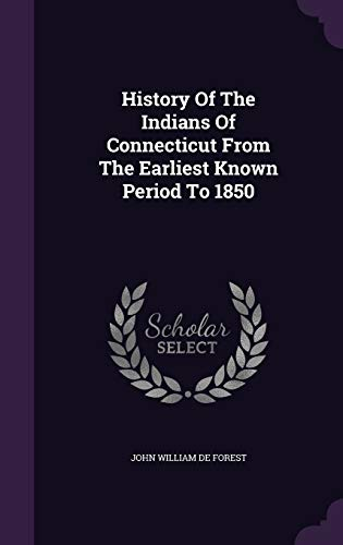 9781347966297: History Of The Indians Of Connecticut From The Earliest Known Period To 1850