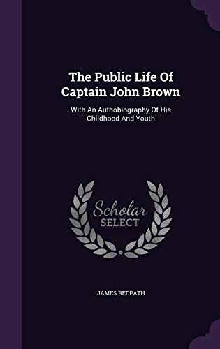 The Public Life of Captain John Brown: James Redpath