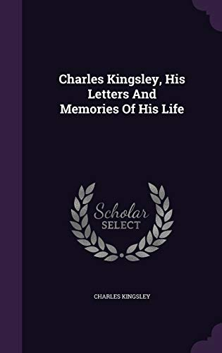 9781347969502: Charles Kingsley, His Letters And Memories Of His Life