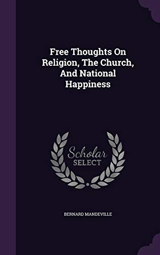 9781347970805: Free Thoughts On Religion, The Church, And National Happiness