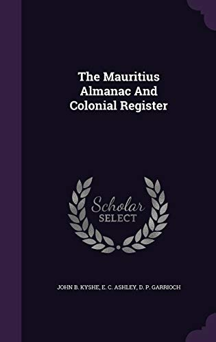 9781347971987: The Mauritius Almanac And Colonial Register