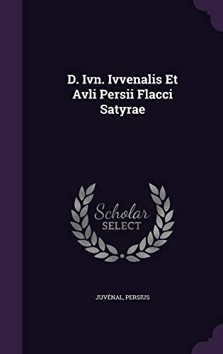 9781347972939: D. Ivn. Ivvenalis Et Avli Persii Flacci Satyrae