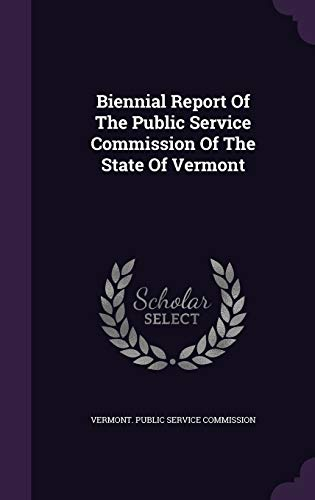 9781347973387: Biennial Report of the Public Service Commission of the State of Vermont