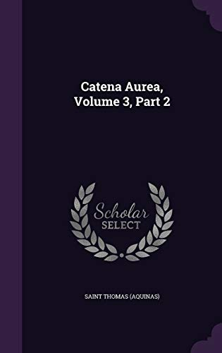 9781347982044: Catena Aurea, Volume 3, Part 2